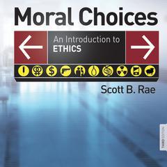 Moral Choices by Scott Rae, Scott B. Rae