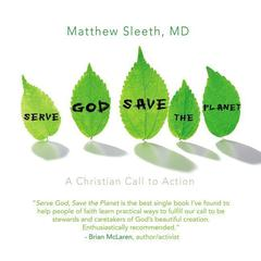 Serve God, Save the Planet by J. Matthew Sleeth, M.D., J. Matthew Sleeth, MD