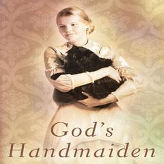 God's Handmaiden by Gilbert Morris