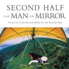 Second Half for the Man in the Mirror by Patrick Morley