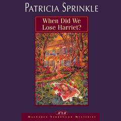 When Did We Lose Harriet? by Patricia Sprinkle