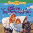 Where Tomorrow Waits by Jane Peart