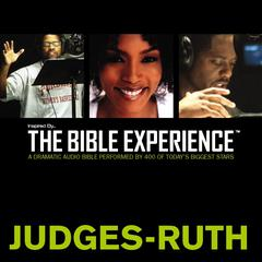 Inspired By … The Bible Experience: Judges–Ruth by Zondervan