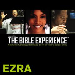 Inspired by … the Bible Experience: Ezra by Zondervan