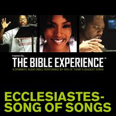 Inspired By ... The Bible Experience: Ecclesiastes–Song of Songs by Inspired By Media Group, Zondervan