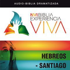 NVI Experiencia Viva: Hebreos–Santiago by Zondervan