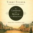The Legend of the Monk and the Merchant by Terry Felber