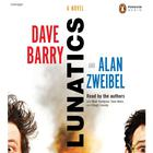 Lunatics by Dave Barry, Alan Zweibel