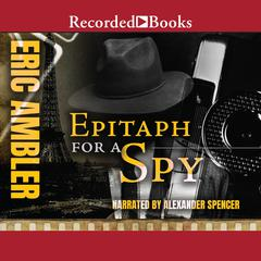 Epitaph for a Spy by Eric Ambler