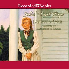 Julia's Last Hope by Janette Oke
