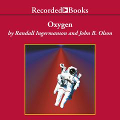 Oxygen by John B. Olson, Randall Ingermanson