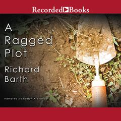 A Ragged Plot by Richard Barth
