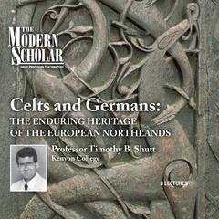 Celts and Germans by Timothy B. Shutt