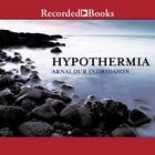 Hypothermia by Arnaldur Indriðason