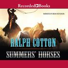 Summers' Horses by Ralph Cotton