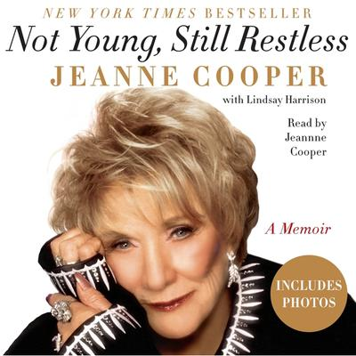 Not Young, Still Restless by Jeanne Cooper
