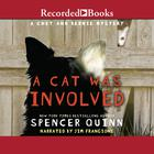 A Cat Was Involved by Spencer Quinn