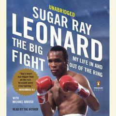 The Big Fight by Sugar Ray Leonard
