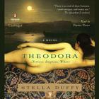 Theodora: Actress, Empress, Whore by Stella Duffy