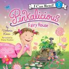 Pinkalicious: Fairy House by Victoria Kann