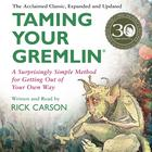 Taming Your Gremlin (Revised Edition) by Rick Carson