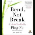Bend, Not Break by Ping Fu, MeiMei Fox