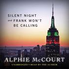 Silent Night and Frank Won't Be Calling This Year by Alphie McCourt