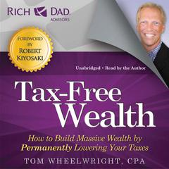 Tax-Free Wealth by Tom Wheelwright, CPA