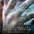 The Runaway Queen by Cassandra Clare, Maureen Johnson