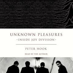 Unknown Pleasures by Peter Hook