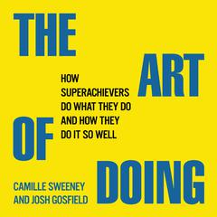 The Art of Doing by Camille Sweeney, Josh Gosfield