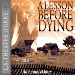 A Lesson Before Dying by Romulus Linney