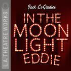 In the Moonlight Eddie by Jack LoGiudice