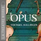 Opus by Michael Hollinger