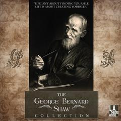 The George Bernard Shaw Collection by George Bernard Shaw