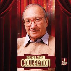 The Neil Simon Collection by Neil Simon