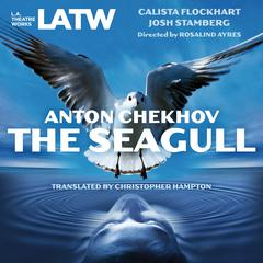 The Seagull by Anton Chekhov, Christopher Hampton