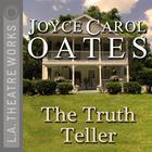The Truth Teller by Joyce Carol Oates