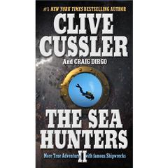 The Sea Hunters II by Clive Cussler, Craig Dirgo