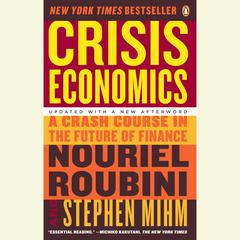 Crisis Economics by Nouriel Roubini, Stephen Mihm