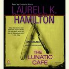 The Lunatic Cafe by Laurell K. Hamilton