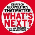 What's Next by Ian Bremmer, Douglas Rediker