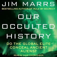 Our Occulted History by Jim Marrs