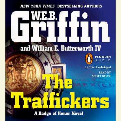 The Traffickers by W. E. B. Griffin, William E. Butterworth IV