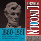 Abraham Lincoln: A Life 1860–1861 by Michael Burlingame