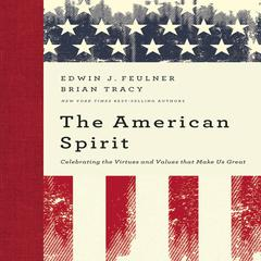 The American Spirit by Edwin J. Feulner, Brian Tracy