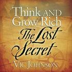 Think and Grow Rich by Vic Johnson