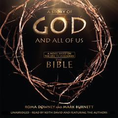 A Story of God and All of Us by Mark Burnett, Roma Downey