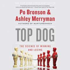 Top Dog by Po Bronson, Ashley Merryman