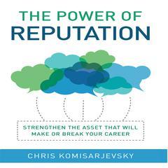 The Power of Reputation by Chris Komisarjevsky